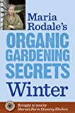img - for Maria Rodale's Organic Gardening Secrets: Winter book / textbook / text book