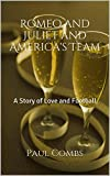 Romeo and Juliet and Americas Team: A Story of Love and Football