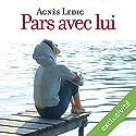 Pars avec lui Hörbuch von Agnès Ledig Gesprochen von: Anne-Sophie Nallino