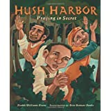 Hush Harbor: Praying in Secret (Carolrhoda Picture Books) ~ Freddi Williams Evans