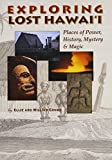 img - for Exploring Lost Hawai'i: Places of Power, History, Mystery, & Magic by Ellie Crowe (2002-05-01) book / textbook / text book
