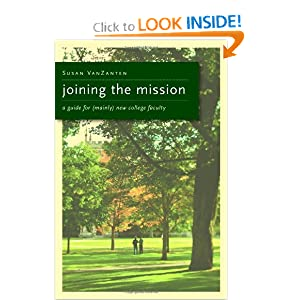 Joining the Mission: A Guide for (Mainly) New College Faculty Susan VanZanten