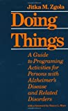 img - for Doing Things: A Guide to Programing Activities for Persons with Alzheimer's Disease and Related Disorders book / textbook / text book