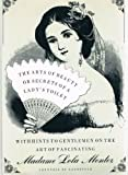Arts of Beauty: Or Secrets of a Ladys Toilet, With Hints to Gentlemen on the Art of Fascinating
