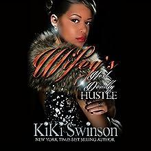 Wifey's Next Deadly Hustle Audiobook by KiKi Swinson Narrated by Angel Cochrane