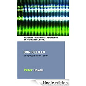 Don DeLillo: The Possibility of Fiction (Routledge Transnational Perspectives on American Literature)