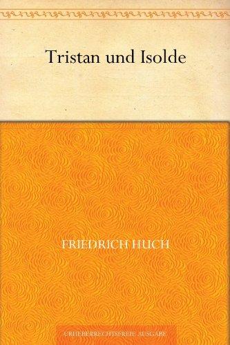 Tristan und Isolde (German Edition) Friedrich Huch