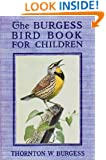 The Burgess Bird Book For Children (Illustrated) (Burgess Animal Books 1)