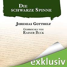 Die schwarze Spinne Hörbuch von Jeremias Gotthelf Gesprochen von: Rainer Buck