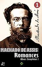 Obras Completas de Machado de Assis I: Todos os Romances [nova ortografia] [índice ativo] (Edição Definitiva)