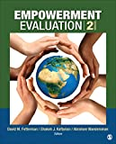 Empowerment Evaluation: Knowledge and Tools for Self-Assessment, Evaluation Capacity Building, and Accountability