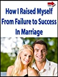 img - for How I Raised Myself From Failure to Success in Marriage book / textbook / text book