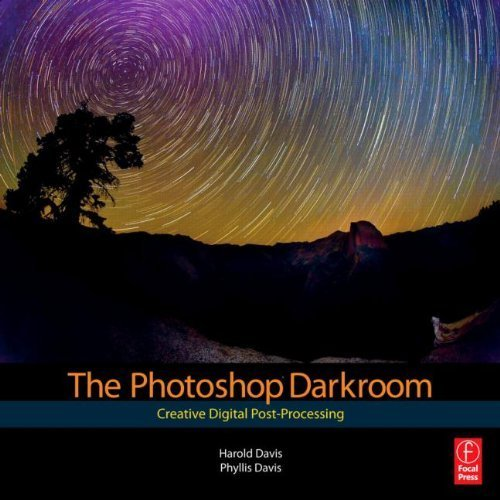 The Photoshop Darkroom: Creative Digital Post-Processing by Davis, Harold, Davis, Phyllis 1 edition (2009)
