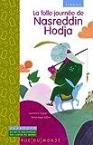 La folle journée de Nasreddin Hodja : Un conte de Turquie