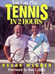You Can Play...Tennis in 2 Hours