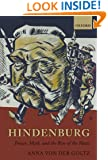 Hindenburg: Power, Myth, and the Rise of the Nazis (Oxford Historical Monographs)