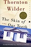 The Skin of Our Teeth: A Play (Perennial Classics) (0060088931) by Wilder, Thornton
