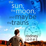 The Sun, the Moon, and Maybe the Trains | Rodney Jones