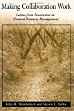 img - for Making Collaboration Work: Lessons From Innovation In Natural Resource Managment by Julia M. Wondolleck (2000-05-01) book / textbook / text book