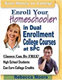 Enroll Your Homeschooler  In Dual Enrollment College Classes at SPC. If You are Homeschooling, Your Homeschooled High School Students Can Earn College Credit