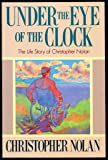 img - for Under The Eye Of The Clock - The Life Story Of Christopher Nolan book / textbook / text book
