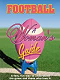 Football:  A Woman's Guide