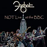 Not Live At The BBCby Foghat