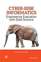 Cyber-Risk Informatics: Engineering Evaluation with Data Science ebook download