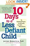 10 Days to a Less Defiant Child: The...