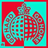 Go Hard Or Go Home - Ministry of Sound