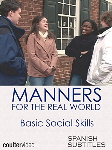 Manners for the Real World: Basic Social Skills - with Spanish subtitles