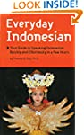 Everyday Indonesian: Phrasebook and D...