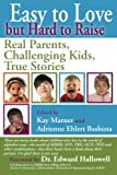 img - for Easy to Love but Hard to Raise: Real Parents, Challenging Kids, True Stories book / textbook / text book