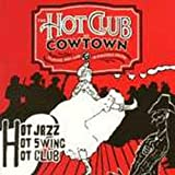 Swingin' Stampede: The Hot Club Of Cowtown Playing Hot Jazz & Western Swing