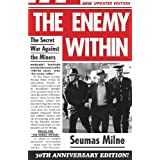 The Enemy within: Thatcher's Secret War Against the Minersby Seumas Milne