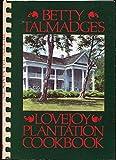 Betty Talmadge's Lovejoy Plantation Cookbook