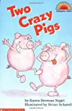 img - for By Karen Berman Nagel - Scholastic Reader: Two-Crazy Pigs: Level 2 (3.2.1992) book / textbook / text book