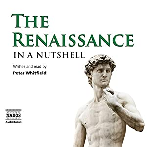 The Renaissance: In a Nutshell | [Peter Whitfield]