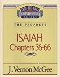 ISAIAH Chapters 36-66 (Thru-The-Bible Commentary Series The Prophets) (0840732740) by J. Vernon McGee