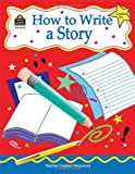 How to Write a Story, Grades 3-6