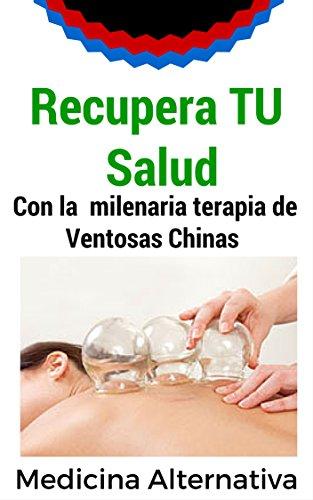 Recupera tu salud: Con la milenaria terapia de las ventosas chinas.