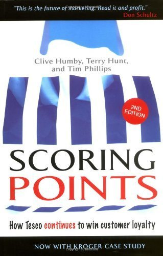 Scoring Points: How Tesco Continues to Win Customer Loyalty 2nd edition