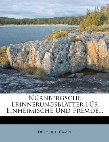 Nürnbergsche Erinnerungsblätter Für Einheimische Und Fremde...