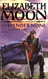 Surrender None: The Legacy of Gird Book One