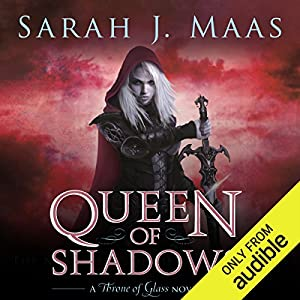 Queen of Shadows Audiobook by Sarah J. Maas Narrated by Elizabeth Evans