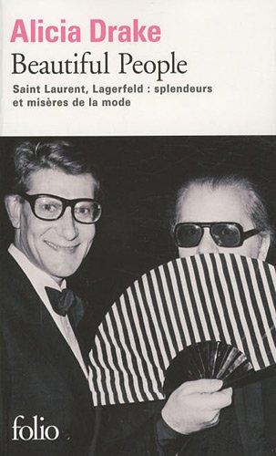 Beautiful People : Saint Laurent, Lagerfeld : splendeurs et misères de la mode