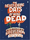 The Never-Ending Days of Being Dead: Dispatches from the Front Line of Science (057122055X) by Chown, Marcus