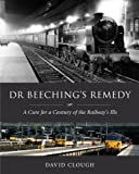 img - for Dr Beeching's Remedy: A Cure for a Century of the Railway's Ills book / textbook / text book