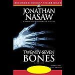 Twenty-Seven Bones | Jonathan Nasaw