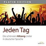 """Jeden Tag - Die sch�nsten Hillsong-Lieder in deutscher Sprachevon """"Thea Eichholz"""""""